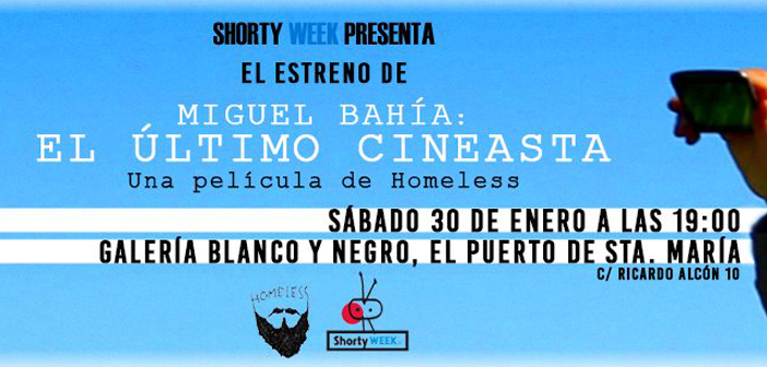 Shorty Week Presenta: Homeless Miguel Bahía, El Último Cineasta